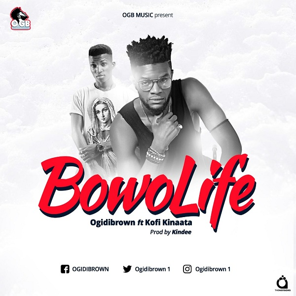 Watch: Ogidi Brown features Kofi Kinaata on 'Bowo Life'
