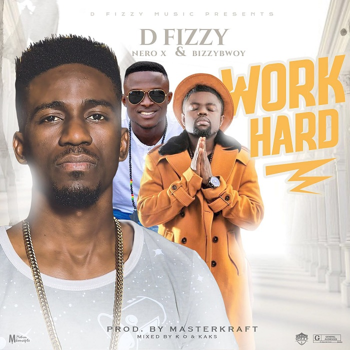 D Fizzy features Nero X & Bizzybwoy on 'Work Hard'