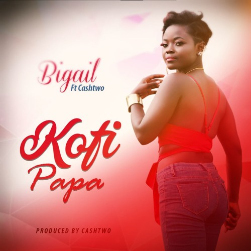 Listen Up: Bigail premieres Kofi Papa featuring Cash Two