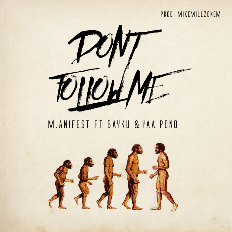 Listen Up: M.anifest features Yaa Pono and Bayku on 'Don't Follow Me'