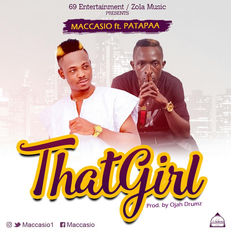 "Listen Up: Maccasio features Patapaa on new jam ""That Girl"""
