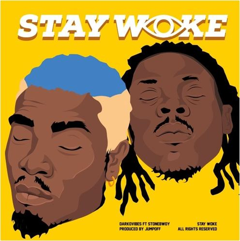 Listen Up: Darko Vibes premieres Stonebwoy assisted single 'Stay Woke'