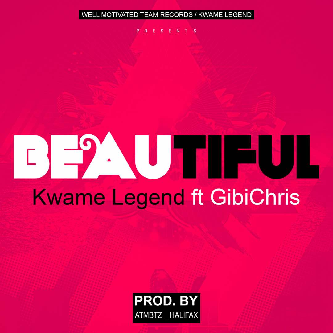 Listen Up: Kwame Legend features GibiChris on new single 'Beautiful'