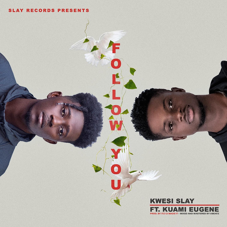 """Listen Up: Kwesi Slay premieres """"Follow You"""" featuring Kuami Eugene"""