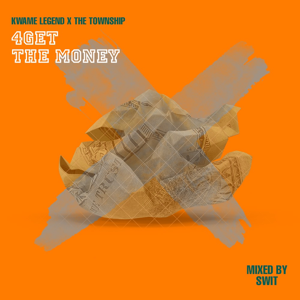 Listen UP: Kwame Legend and The Township Premieres '4get The Money'