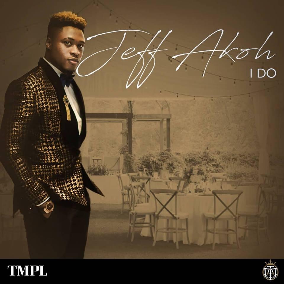 Listen to Jeff Akoh's 'I Do'