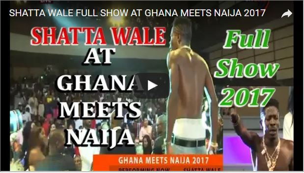 VIDEO: Watch Shatta Wale's full performance at Ghana Meets Naija