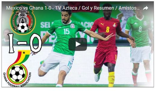 VIDEO: Watch full highlights of Black Stars 0-1 loss to Mexico