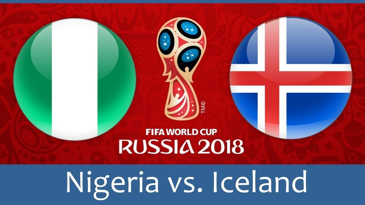 Nigeria v Iceland preview: Iceland aim for World Cup Group D win