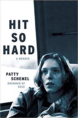 "Book: ""Hit So Hard: A Memoir"" by Patty Schemel, drummer of '90s band, Hole"