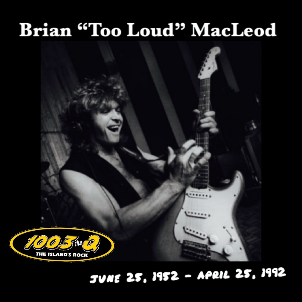 The Q! Salutes Brian 'Too Loud' MacLeod, 1952-1992