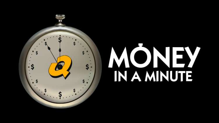 Money In A Minute Starring Dave – Monday 082619 | 100 3 The Q!