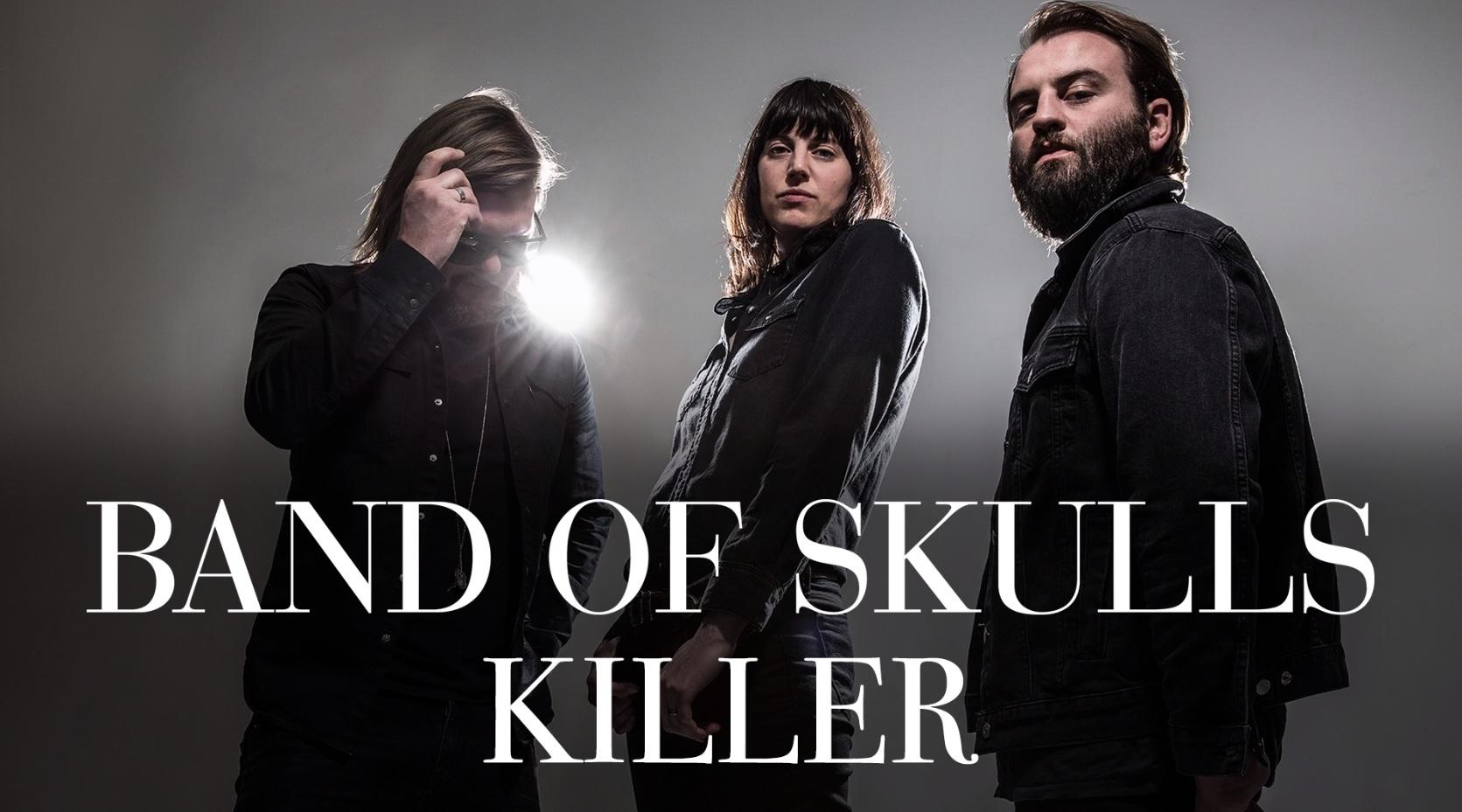 """[NEW MUSIC]: Band of Skulls - """"Killer"""""""