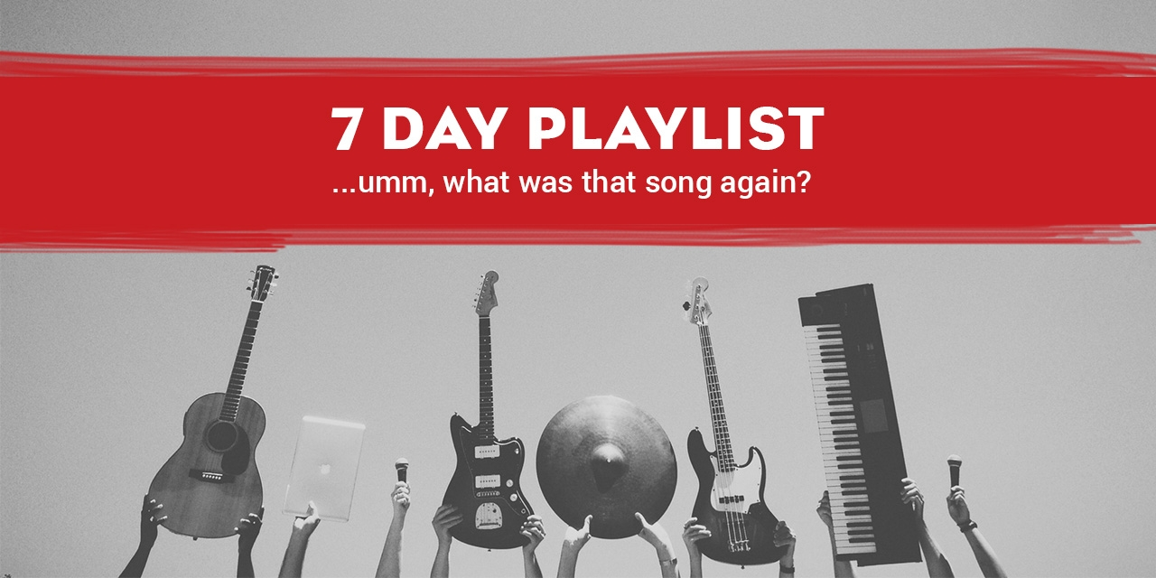 7 Day Playlist