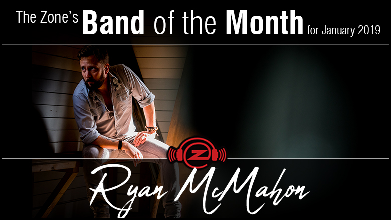 The Zone's Band of the Month is Ryan McMahon