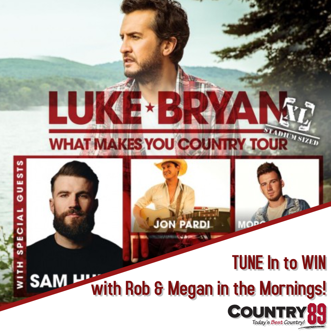 Country 89 Wants to Send YOU to See Luke Bryan & Sam Hunt!