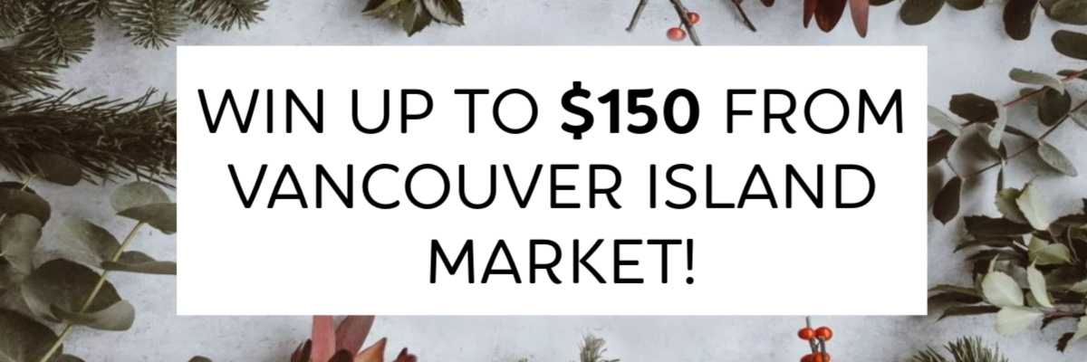 Win Up To $150 From Vancouver Island Market
