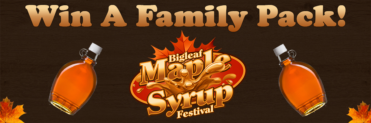 Win Passes to the Bigleaf Maple Syrup Festival!