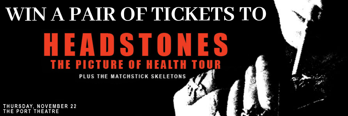 Win Tickets To The Headstones!