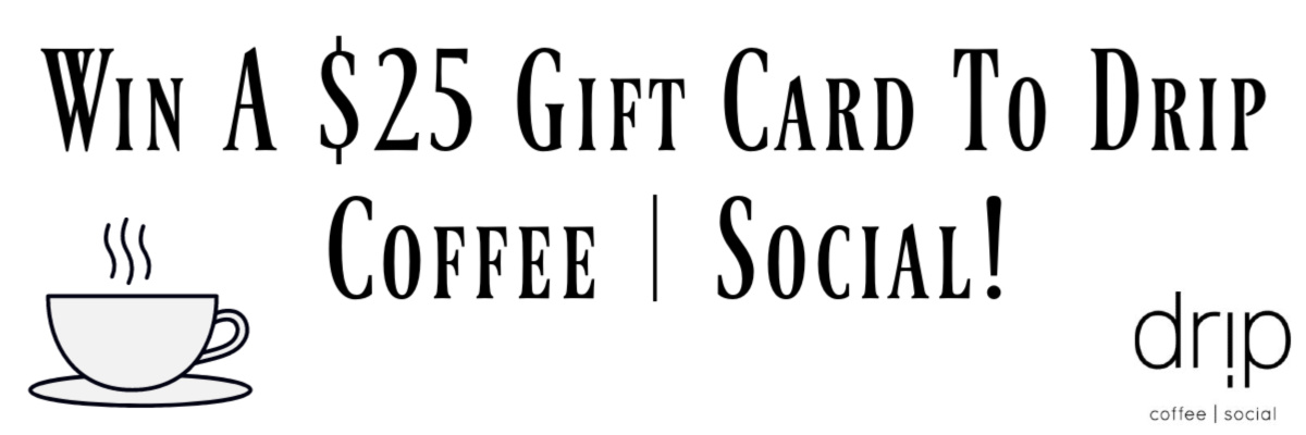 Win $25 To Drip Coffee | Social!
