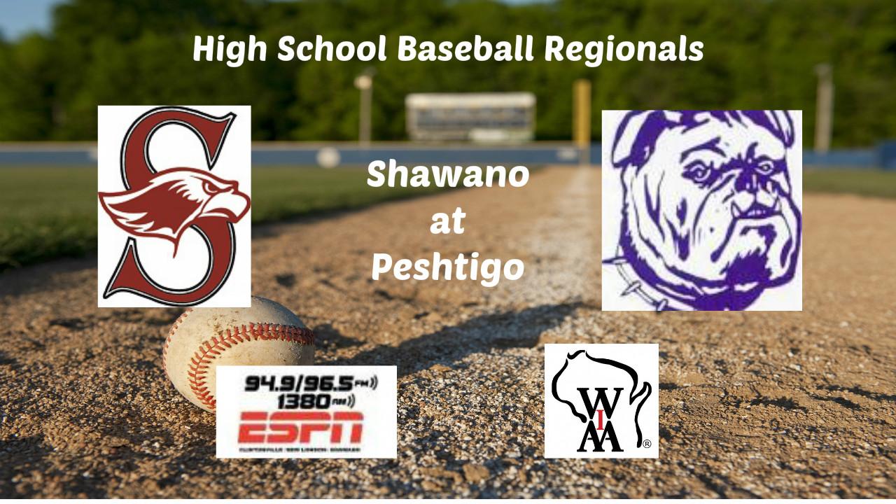 High School Baseball Regional Broadcast: Shawano at Peshtigo