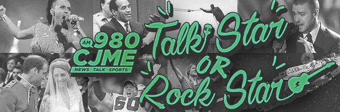 980 CJME's Talk Star or Rock Star