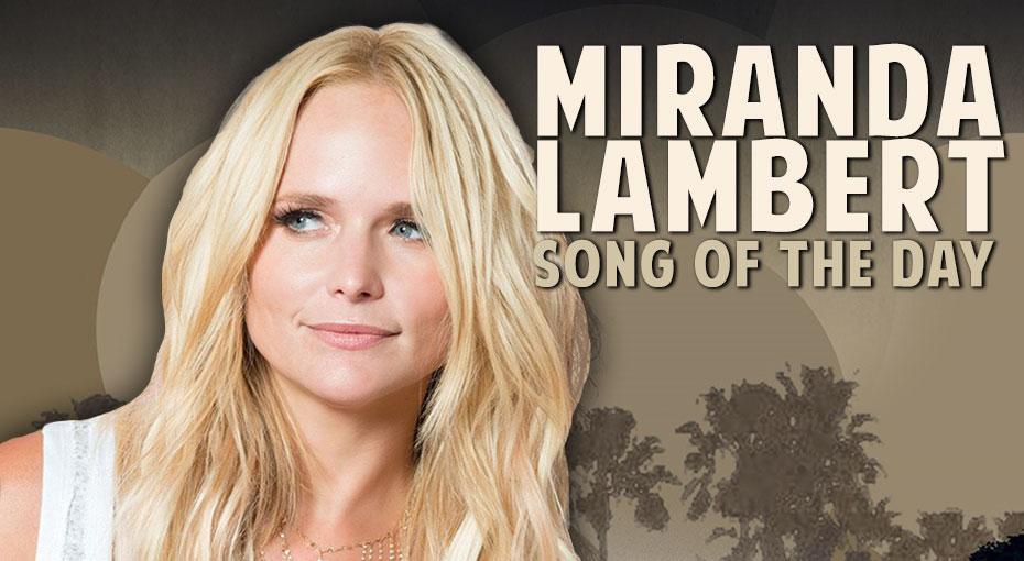 Miranda Lambert Song of the Day
