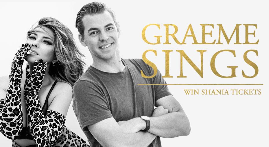 Graeme Sings! Win SHANIA Tickets