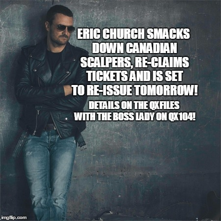 Breaking! Eric Church will re-release tickets he re-claimed from scalpers for sale Feb 9th!