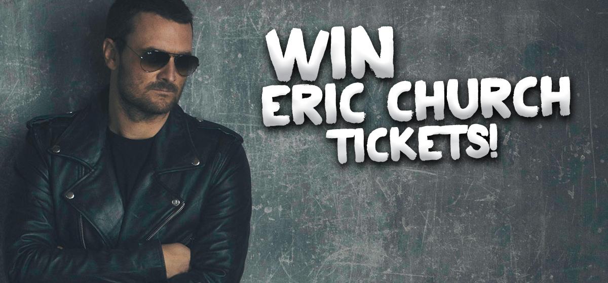 Win Eric Church Tickets!