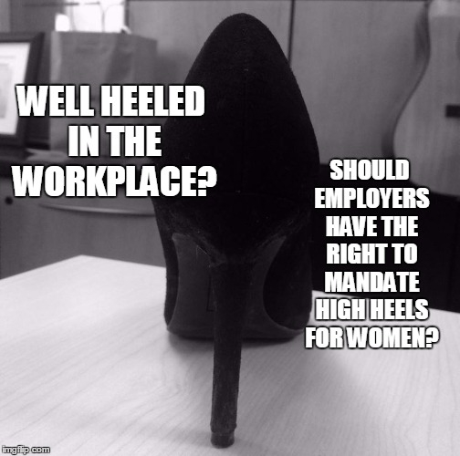 Should employers have the right to make high heels mandatory for women in the workplace?