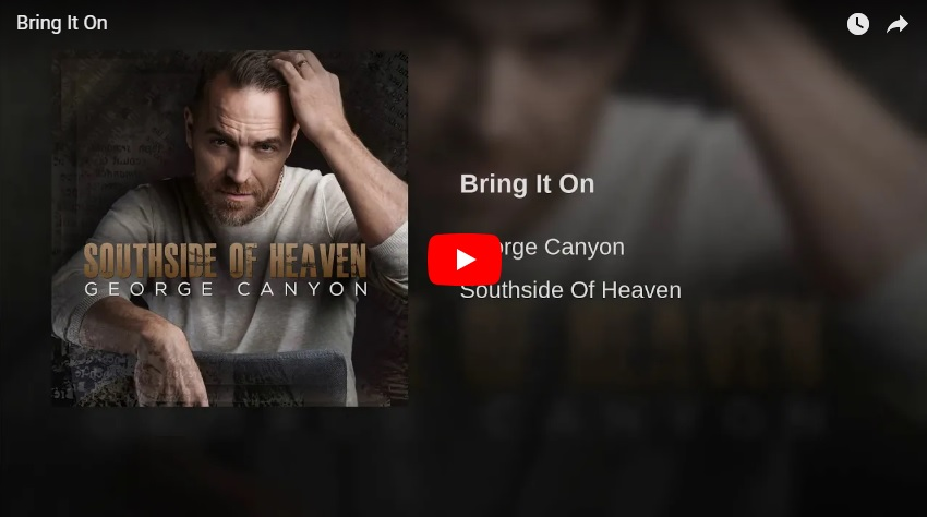 "New 2U at 2:02 Sept. 27, 2018:  Will you add George Canyon ""Bring It On"" to your personal playlist?"
