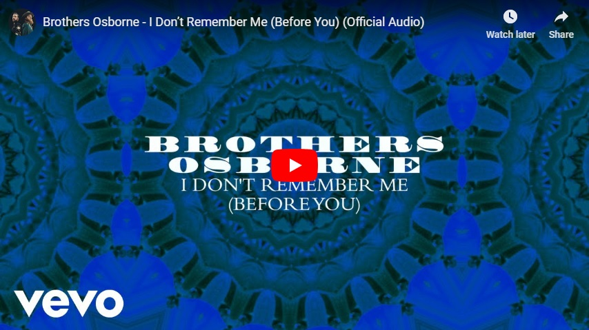 "New 2U at 2:02 Oct. 19, 2018:  Will you add Brothers Osborne, ""I Don't Remember Me (Before You)"" to your personal playlist?"