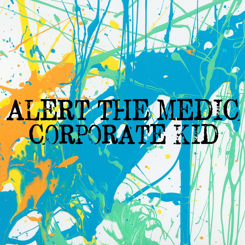 Alert The Medic - Corporate Kid