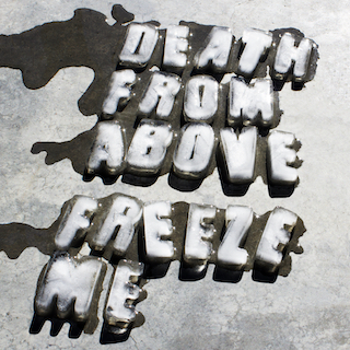 Death From Above - Freeze Me