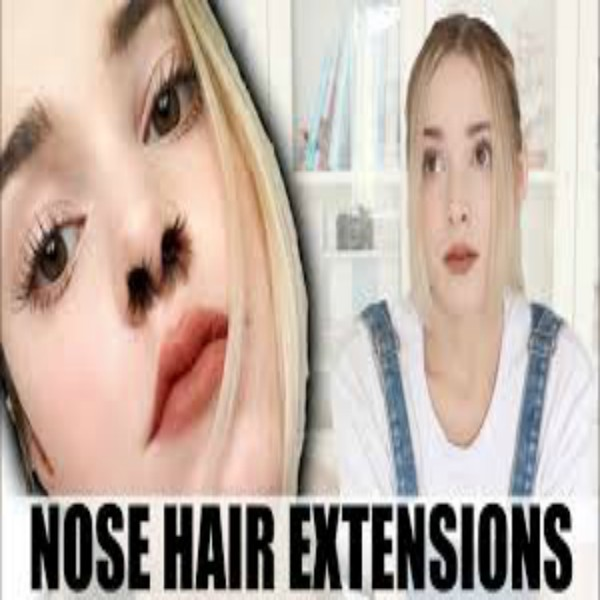 Nose Hair Extensions are a Thing