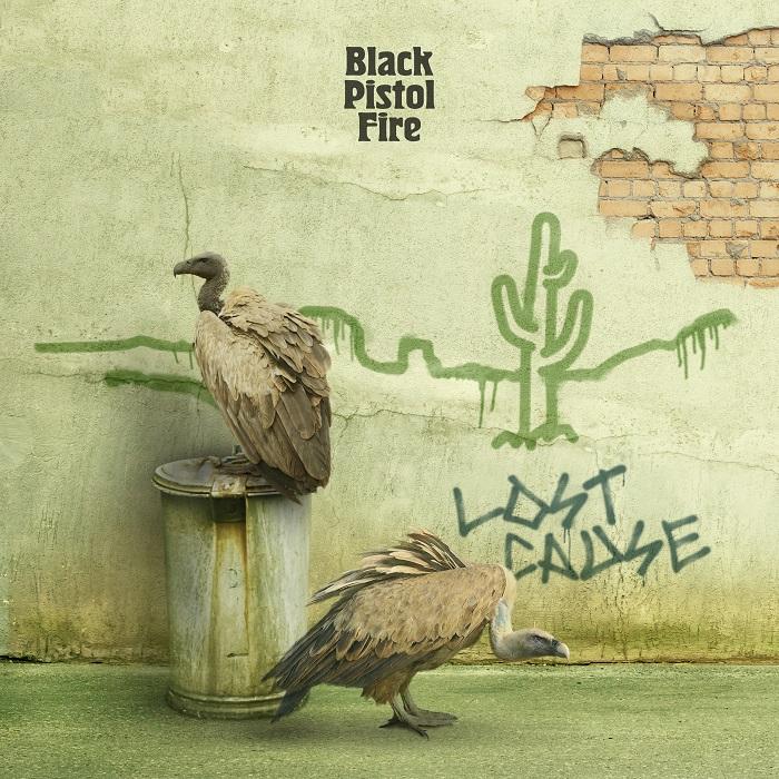 Black Pistol Fire - Lost Cause
