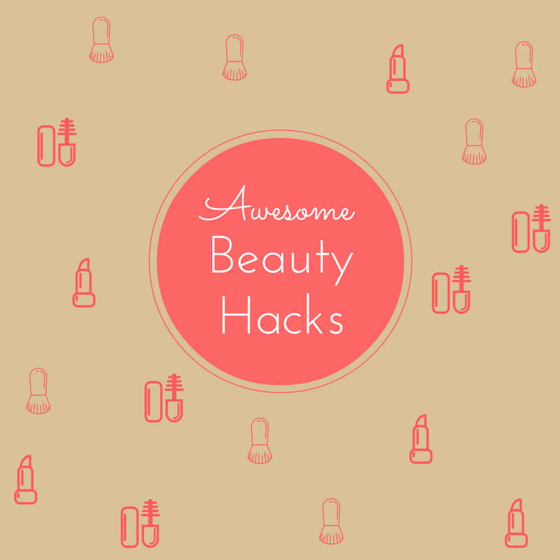 For The HACK Of It #4: Amazing Beauty Helpers