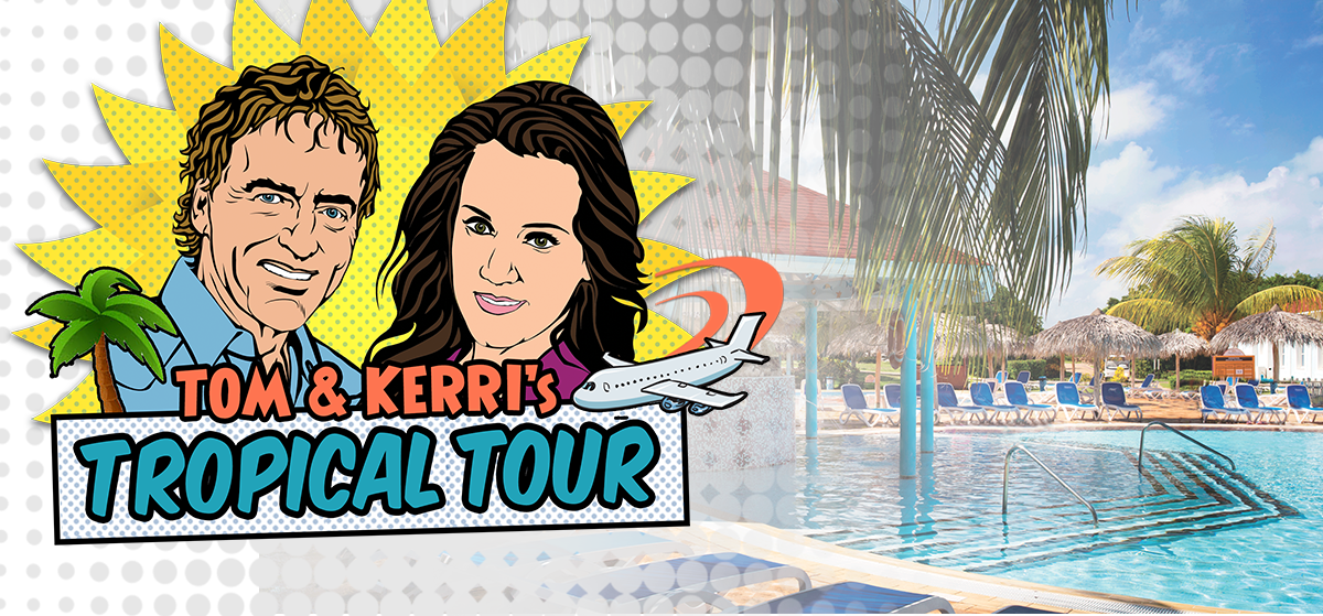 Tom & Kerri's Tropical Tour #2
