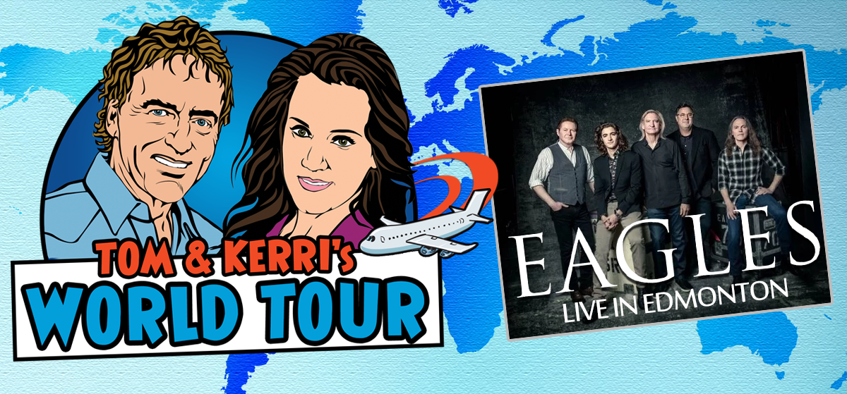 Tom & Kerri's World Tour #12 – The Eagles in Edmonton!