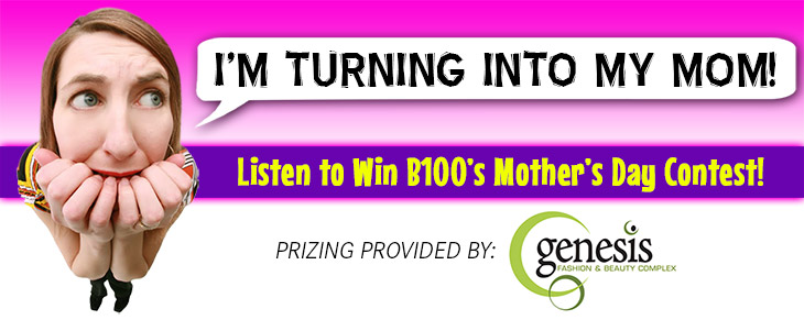 "B100 Presents ""I'm Turning Into My Mom"" Part 6"