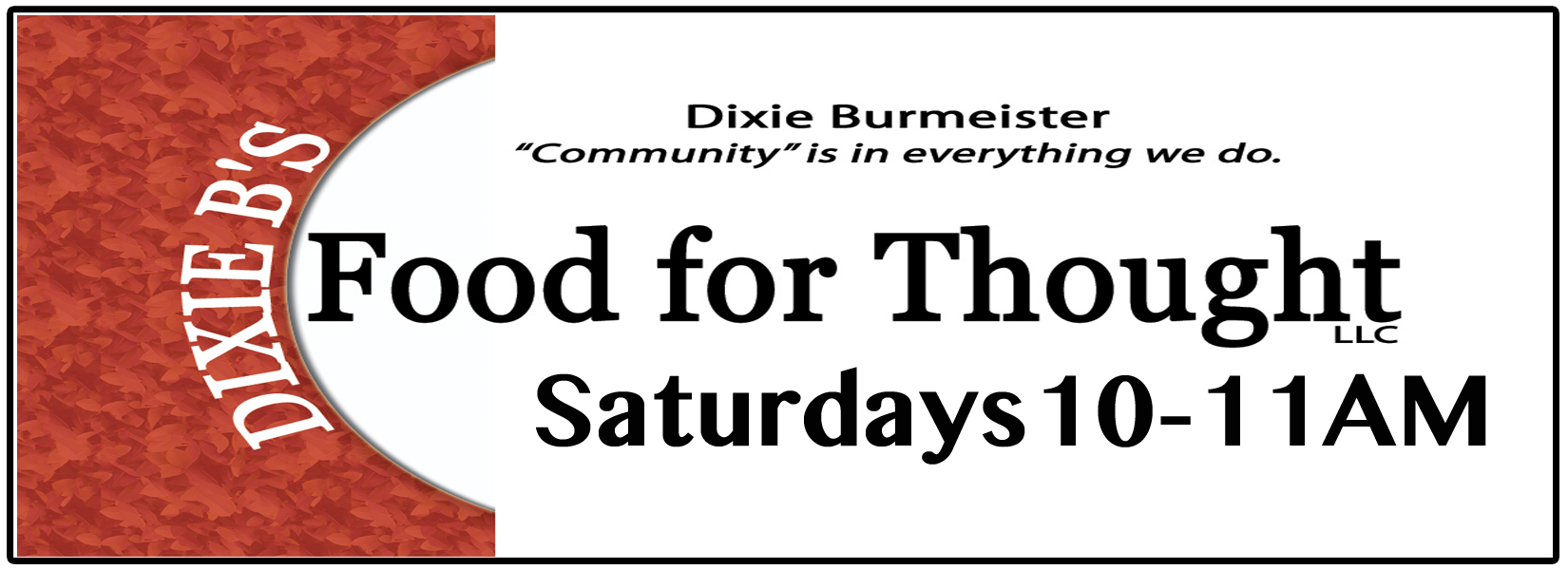 Food for Thought with Dixie Burmeister