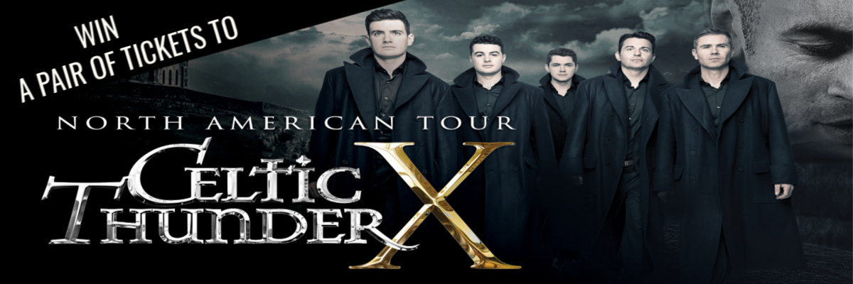 Win Tickets To Celtic Thunder X