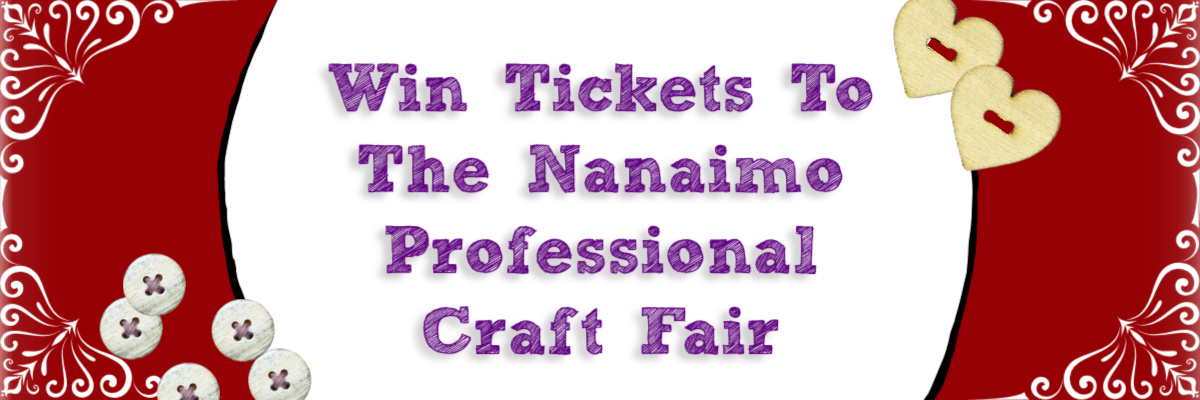 Win Tickets To The Nanaimo Professional Craft Fair!