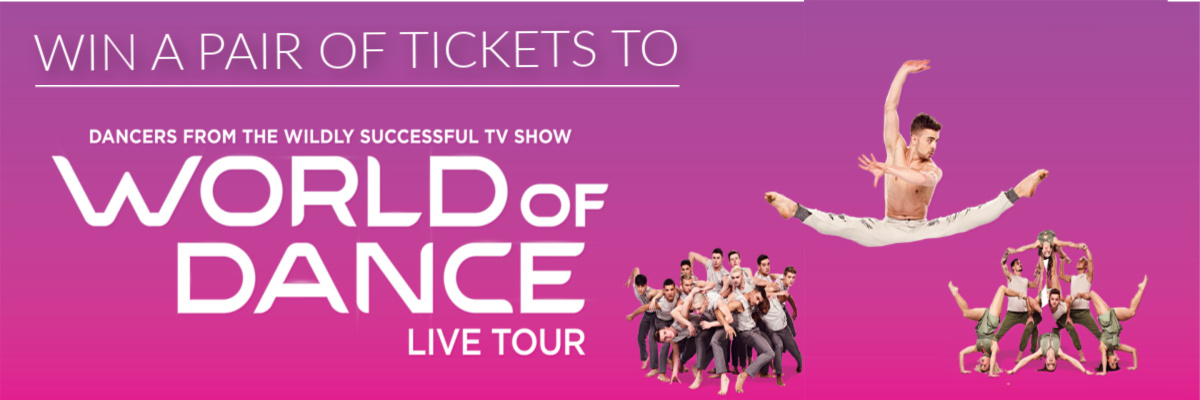 Win A Pair Of Tickets To World Of Dance!