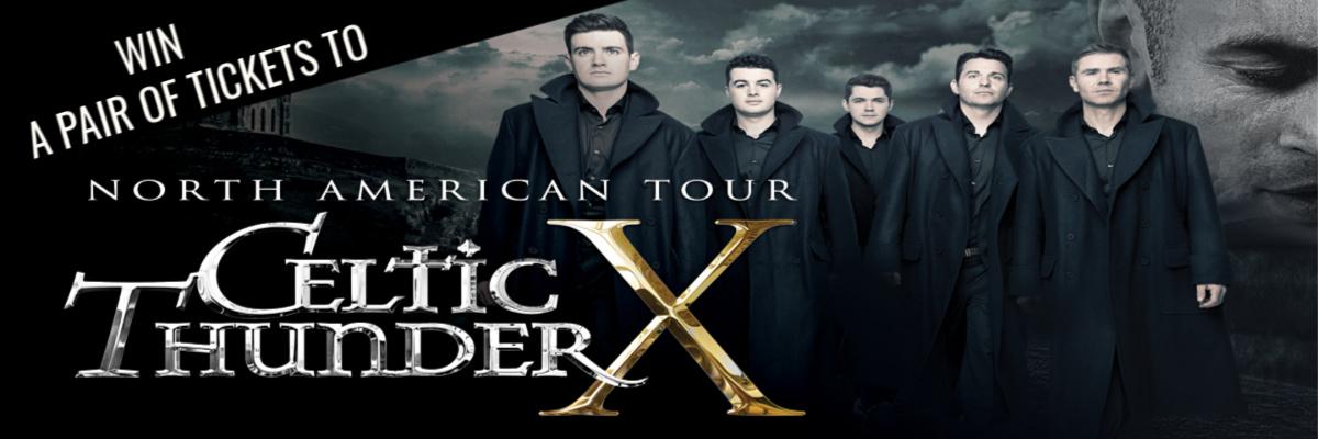 Win Tickets To Celtic Thunder X!