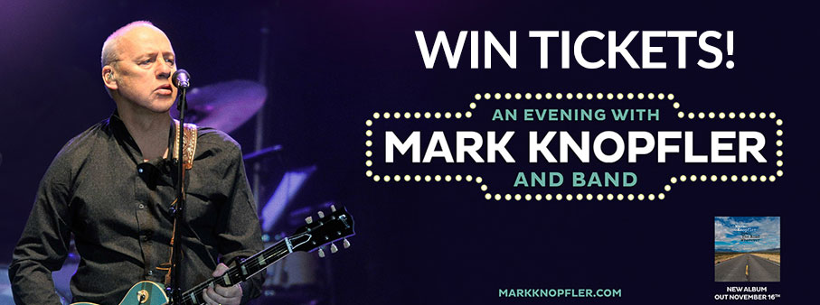 Win Mark Knopfler Tickets