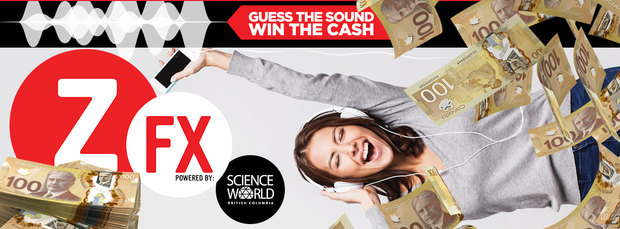 ZFX Guess the Sound Win the Cash | Z95 3 - Vancouver's Best Mix