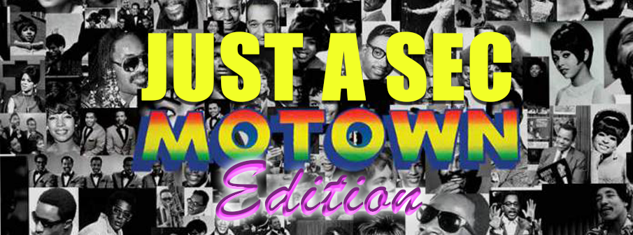 Just A Sec – Motown Edition