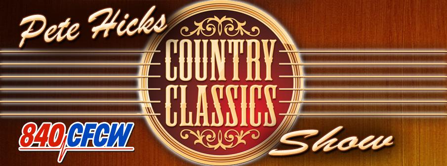Pete Hicks Country Classics Show